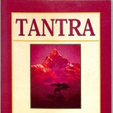 Libros de segunda mano: TANTRA: LA INICIACIÓN DE UN OCCIDENTAL AL AMOR ABSOLUTO - DANIEL ODIER - EDICIONES NEO-PERSON -. Lote 243831475