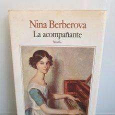Libros de segunda mano: LA ACOMPAÑANTE / EL LACAYO Y LA PUTA. NINA BERBEROVA. SEIX BARRAL - BIBLIOTECA BREVE. 1987.. Lote 243838440