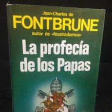 Libros de segunda mano: LA PROFECÍA DE LOS PAPAS. JEAN-CHARLES FONTBRUNE. ENIGMAS DEL CRISTIANISMO 1985. Lote 243856330