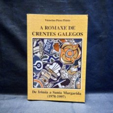 Libros de segunda mano: A ROMAXE DE CRENTES GALEGOS DE IRIMIA A SANTA MARGARIDA - VICTORINO PEREZ PRIETO - ASOC. IRIMIA 1998. Lote 243885080