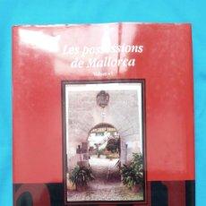 Libros de segunda mano: LES POSSESSIONS DE MALLORCA. - VOLUM I - TOMÀS VIBOT. Lote 243902565