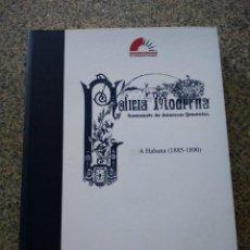 Libros de segunda mano: GALICIA MODERNA ( SEMANARIO DE INTERESES GENERALES ) A HABANA ( 1885-1890 ) XUNTA DE GALICIA 2002. Lote 243903820