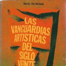 Libros de segunda mano: LAS VANGUARDIAS ARTÍSTICAS DEL SIGLO VEINTE, MARIO DE MICHELI. Lote 243904220