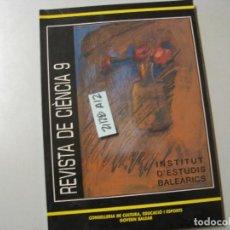 Libros de segunda mano: INSTITUT D´ESTUDIS BALEARICS 9 REVISTA DE CIÈNCIA CONSELLERIA DE CULTURA, EDUCACIO I ESPO. Lote 243911290