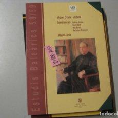 Libros de segunda mano: INSTITUT D´ESTUDIS BALEARICS 58 59 MIQUEL COSTA Y LLOBERA CONSELLERIA DE CULTURA, EDUCACIO. Lote 243911490