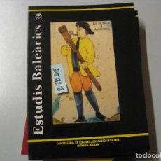 Libros de segunda mano: INSTITUT D´ESTUDIS BALEARICS 39 REVISTA DE CIÈNCIA CONSELLERIA DE CULTURA, EDUCACIO I ESPO. Lote 243911870