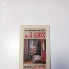 Libros de segunda mano: EL DIABLO EN EL CUERPO. RAYMOND RADIGUET. PRE TEXTOS. Lote 243912500