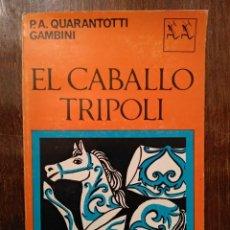 Libros de segunda mano: LIBRO EL CABALLO TRIPOLI - P.A. QUARANTOTTI GAMBINI - EDITORIAL SEIX BARRAL - 1961-69. Lote 243913995
