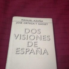 Livres d'occasion: DOS VISIONES DE ESPAÑA. ORTEGA Y GASSET, JOSÉ; AZAÑA. Lote 243924130