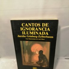 Libros de segunda mano: CANTOS DE IGNORANCIA ILUMINADA. Lote 243820000