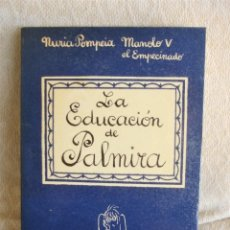 Libros de segunda mano: LA EDUCACIÓN DE PALMIRA. Lote 243928705