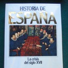 Libros de segunda mano: HISTORIA DE ESPAÑA PLANETA LA CRISIS DEL SIGLO XVII TOMO 6. Lote 243988990