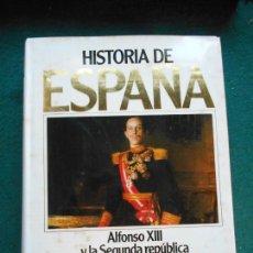 Libros de segunda mano: HISTORIA DE ESPAÑA PLANETA ALFONSO XIII Y LA SEGUNDA REPÚBLICA. TOMO 11. Lote 243990290