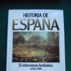Libros de segunda mano: HISTORIA DE ESPAÑA PLANETA EL REFORMISMO BORBONICO ( 1700-1789) TOMO 7. Lote 243991275