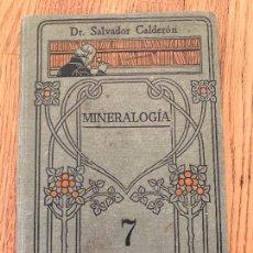 Libros de segunda mano: MINERALOGIA - SALVADOR CALDERON - MANUALES GALLACH. Lote 243993175
