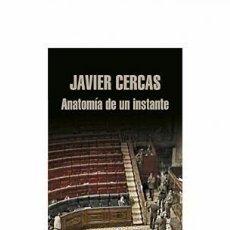 Libros de segunda mano: ANATOMÍA DE UN INSTANTE. JAVIER CERCAS. Lote 243996045