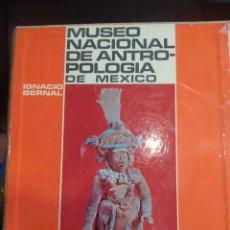 Libros de segunda mano: LIBRO PASTA DURA DEL MUSEO NACIONAL DE ANTROPOLOGÍA DE MEXICO IGNACIO BERNAL. Lote 244012710