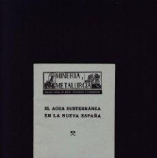 Libros de segunda mano: EL AGUA SUBTERRANEA EN LA NUEVA ESPAÑA - JOSÉ DE GOROSTÍZAGA - MADRID 1942. Lote 244015575