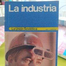Libros de segunda mano: LA INDUSTRIA LA UNIÓN SOVIÉTICA HOY Y MAÑANA. Lote 244016785