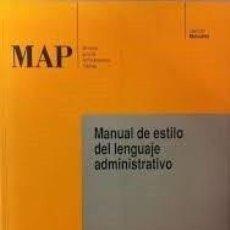 Libros de segunda mano: MANUAL DE ESTILO DEL LENGUAJE ADMINISTRATIVO. Lote 244018525