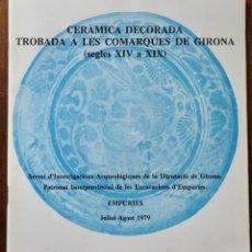 Libros de segunda mano: CERAMICA DECORADA TROBADA A LES COMARQUES DE GIRONA - SEGLES XIV A XIX - 1979 - IDIOMA CATALAN. Lote 244020545
