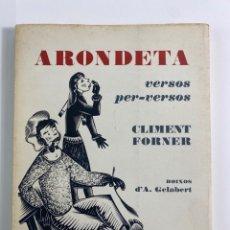 Libros de segunda mano: L-3659. ARONDETA, VERSOS PER-VERSOS. CLIMENT FORNER. ILUSTR. A.GELABERT. 1973.. Lote 244026370
