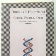 Libros de segunda mano: GÖDEL, ESCHER, BACH: UN ETERNO Y GRÁCIL BUCLE.DOUGLAS HOFSTADTER. Lote 244179080