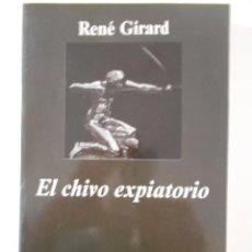 Libros de segunda mano: EL CHIVO EXPIATORIO. RENE GIRARD. ANAGRAMA, COLECCION ARGMENTOS, 2002. RUSTICA. ALGUNOS SUBRAYADOS.. Lote 244183725