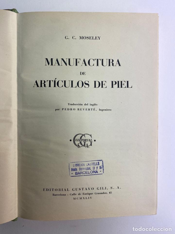 Libros de segunda mano: L-5836. MANUFACTURA DE ARTICULOS DE PIEL. G.C.MOSELEY. ED. GUSTAVO GILI, 1944. - Foto 3 - 244183885