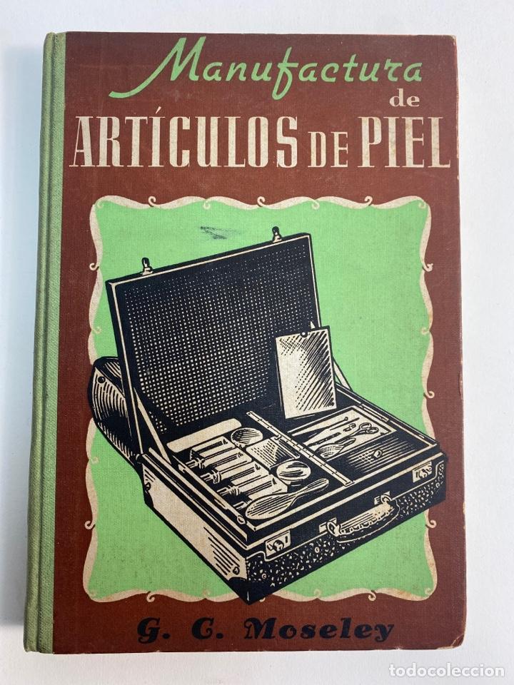 L-5836. MANUFACTURA DE ARTICULOS DE PIEL. G.C.MOSELEY. ED. GUSTAVO GILI, 1944. (Libros de Segunda Mano - Ciencias, Manuales y Oficios - Otros)