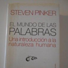 Libros de segunda mano: EL MUNDO DE LAS PALABRAS. UNA INTRODUCCION A LA NATURALEZA HUMANA. STEVEN PINKER. PAIDOS TRANSICIONE. Lote 244184805