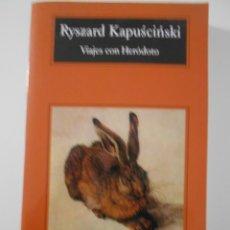 Libros de segunda mano: VIAJES CON HERÓDOTO. RYSZARD KAPUSCINSKI. ANAGRAMA, 2008. RUSTICA. 308 PAGINAS. 370 GRAMOS.. Lote 244190845