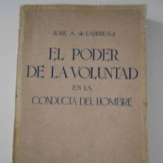 Libros de segunda mano: EL PODER DE LA VOLUNTAD EN LA CONDUCTA DEL HOMBRE. JOSE A. DE LABURU S.J. EDITORIAL MOSCA HNOS. S. C. Lote 244192655