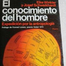 Libros de segunda mano: EL CONOCIMIENTO DEL HOMBRE. EIKE WINKLER Y JOSEF SCHWEIKHARDT PLANETA 1982 296PP. Lote 244193550