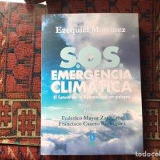 Libros de segunda mano: S.O.S. EMERGENCIA CLIMÁTICA. EL FUTURO DE LA HUMANIDAD EN PELIGRO. EZEQUIEL MARTÍNEZ. UTOPÍA. Lote 244203055