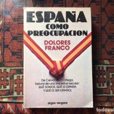 Libros de segunda mano: ESPAÑA COMO PREOCUPACIÓN. DOLORES FRANCO. Lote 244204880