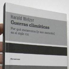 Libros de segunda mano: GUERRAS CLIMÁTICAS - HARALD WELZER. Lote 244326250