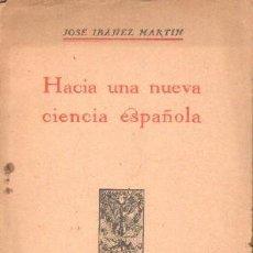 Libros de segunda mano: HACIA UNA NUEVA CIENCIA ESPAÑOLA. IBAÑEZ MARTIN, JOSE. A-CIE-387. Lote 244403750