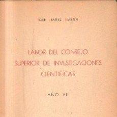 Libros de segunda mano: LABOR DEL CONSEJO SUPERIOR DE INVESTIGACIONES CIENTIFICAS. AÑO VII. IBAÑEZ MARTIN, JOSE. A-CIE-389. Lote 244404035