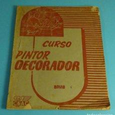 Libros de segunda mano: CURSO PINTOR DECORADOR. ENVÍO 4. MECANOGRAFIADO Y CON LÁMINAS. CEAC. Lote 244409045