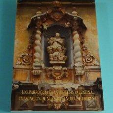 Libros de segunda mano: UNA PARROQUIA DE LA DIOCESIS VALENTINA LA ASUNCIÓN DE NTRA SRA DE TORRENT. ADRIÀ BESÓ ROS. Lote 244448055