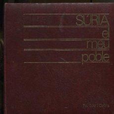 Libros de segunda mano: PAU SOLER. SÚRIA EL MEU POBLE. 1985. TAPA DURA PELL. Lote 244486450