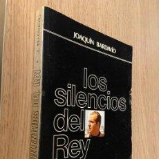 Libros de segunda mano: LOS SILENCIOS DEL REY - JOAQUIN BARDAVIO - 1979. Lote 244487940