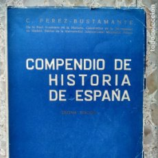 Libros de segunda mano: COMPENDIO DE HISTORIA DE ESPAÑA - C. PÉREZ-BUSTAMANTE - ATLAS, 1966 - 10ª EDICIÓN. Lote 244490430