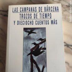 Libros de segunda mano: LAS CAMPANAS DE BÁRCENA. TROZOS DE TIEMPO Y DIECIOCHO CUENTOS MÁS.. Lote 244517660