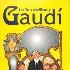 Libros de segunda mano: LAS TRES MELLIZAS Y GAUDÍ. Lote 244525415