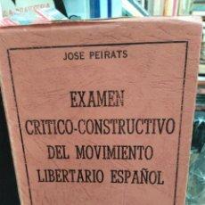 Libros de segunda mano: EXAMEN CRITICO-CONSTRUCTIVO DEL MOVIMIENTO LIBERTARIO ESPAÑOL-JOSÉ PEIRATS-EDITA MEXICANOS UNIDOS 19. Lote 244529175