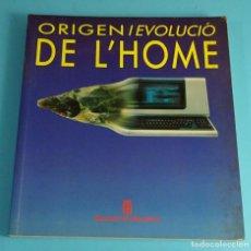 Libros de segunda mano: ORIGEN I EVOLUCIÓ DE L´HOME. CATÀLEG DE L'EXPOSICIÓ. ANTROPOLOGIA. Lote 244534495