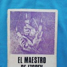 Libros de segunda mano: EL MAESTRO DE IZGREV - HACIA LA CONQUISTA DEL REINO INTERIOR - AIDA KURTEFF. Lote 244578655