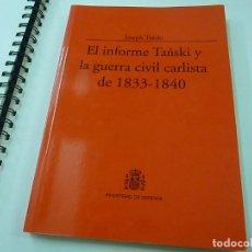 Libros de segunda mano: EL INFORME TANSKI Y LA GUERRA CIVIL CARLISTA DE 1833-1840 - JOSEPH TANSKI - N 12. Lote 244593595